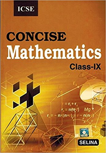 Concise Mathematics Class 9 ICSE Solutions