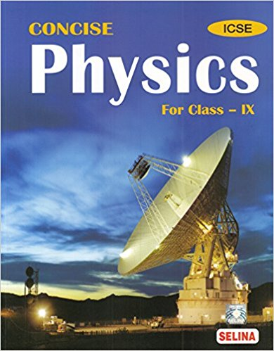 Concise Physics Class 9 ICSE Solutions