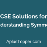ML Aggarwal ICSE Solutions for Class 6 Maths Chapter 11 Understanding Symmetrical Shapes