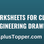 CBSE Worksheets for Class 12 Engineering Drawing