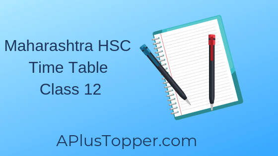 Maharashtra HSC Time Table For Class 12