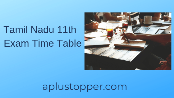 Tamil Nadu 11th Exam Time Table