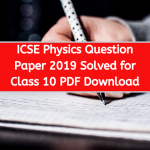 ICSE Physics Question Paper 2019 Solved for Class 10