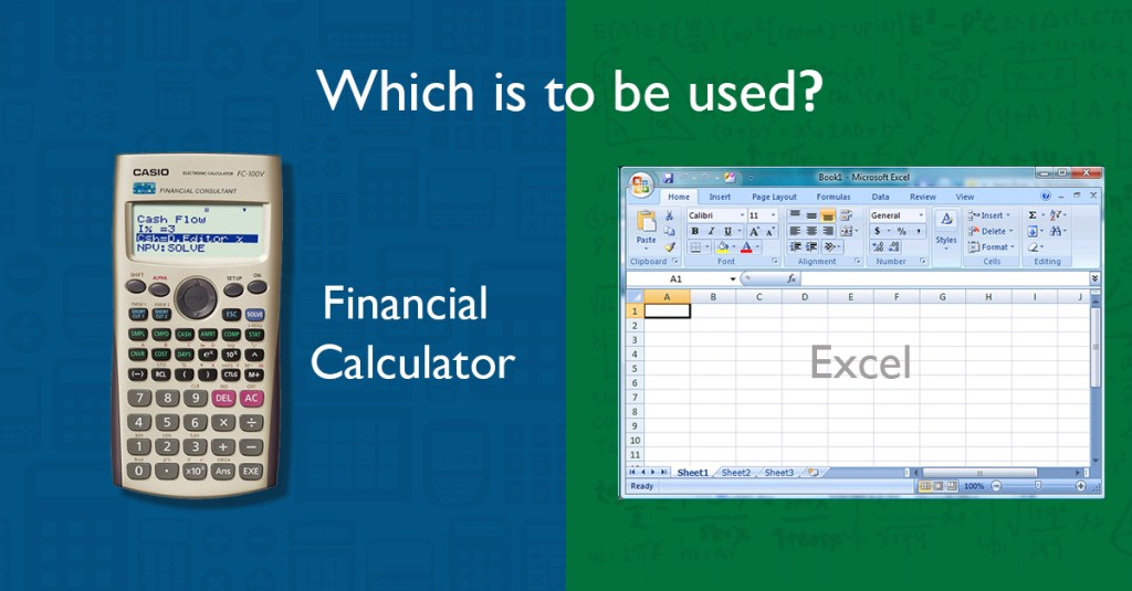 financial calculator or microsoft excel which is to be used