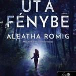 Aleatha Roming: Út a fénybe