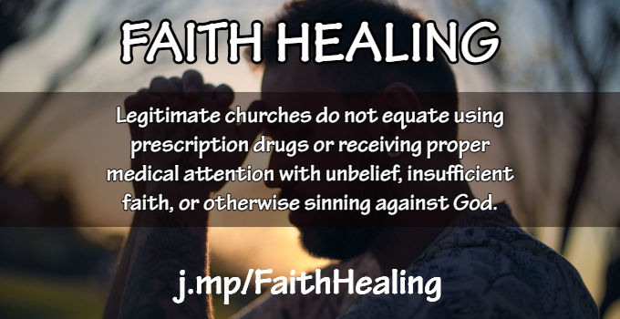 Some Thoughts about Faith Healing