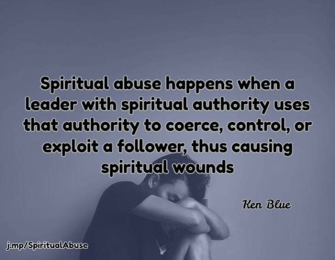 Spiritual abuse, quote by Ken Blue