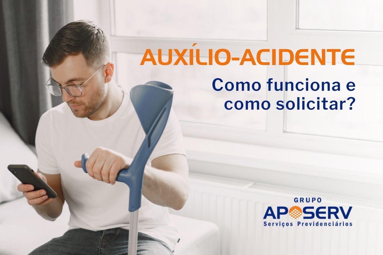 auxilio-acidente-inss-como-funciona-e-como-solicitar-aposerv