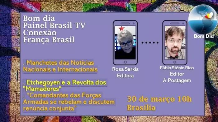AO VIVO: Bom dia Painel Brasil TV Conexão França Brasil com A Postagem – Etchegoyen e a Revolta dos Mamadores