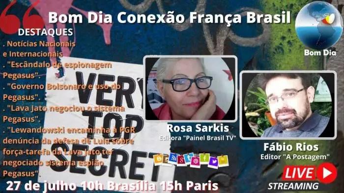 """Ao Vivo: Bom dia Conexão França Brasil com A Postagem – """"Escândalo de espionagem Pegasus"""""""
