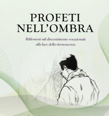 """""""PROFETI NELL'OMBRA"""": BELLA SILLOGE"""