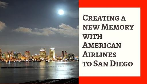 Creating a New Memory with American Airlines to San Diego