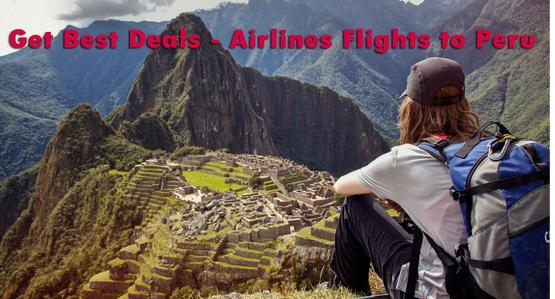 Get Best Deals – Airlines Flights to Peru