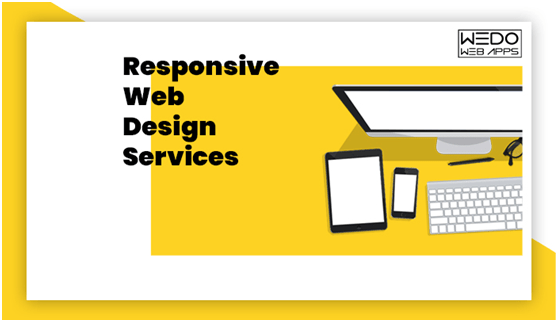 About Responsive Website Development Company and How This impacts Your Business
