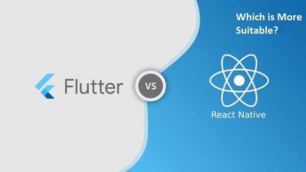 Flutter vs React Native – Which is more suitable for mobile app development?
