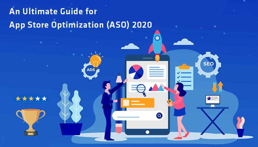 An Ultimate Guide for App Store Optimization (ASO) 2020