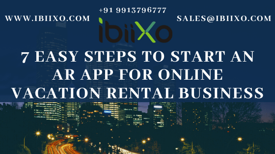 7 Easy Steps to start an AR App for online vacation rental business