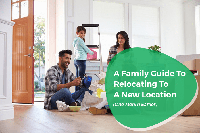 A family guide to relocating to a new location one Month earlier