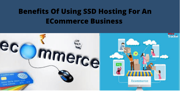 Top Benefits of SSD Hosting for an E-Commerce Business in 2020