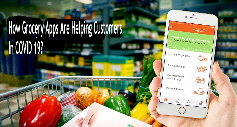 Grocery Apps – A Helping Hand Amid COVID-19