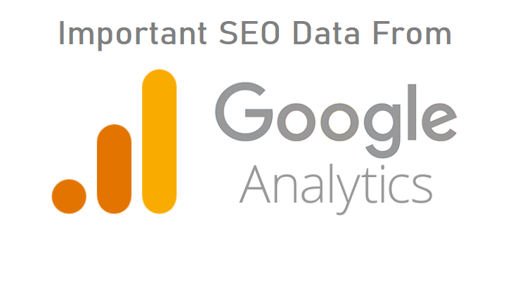 7 Most Important SEO Data you get from Google Analytics