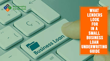 What Lenders Look For in a Small Business Loan Underwriting Guide