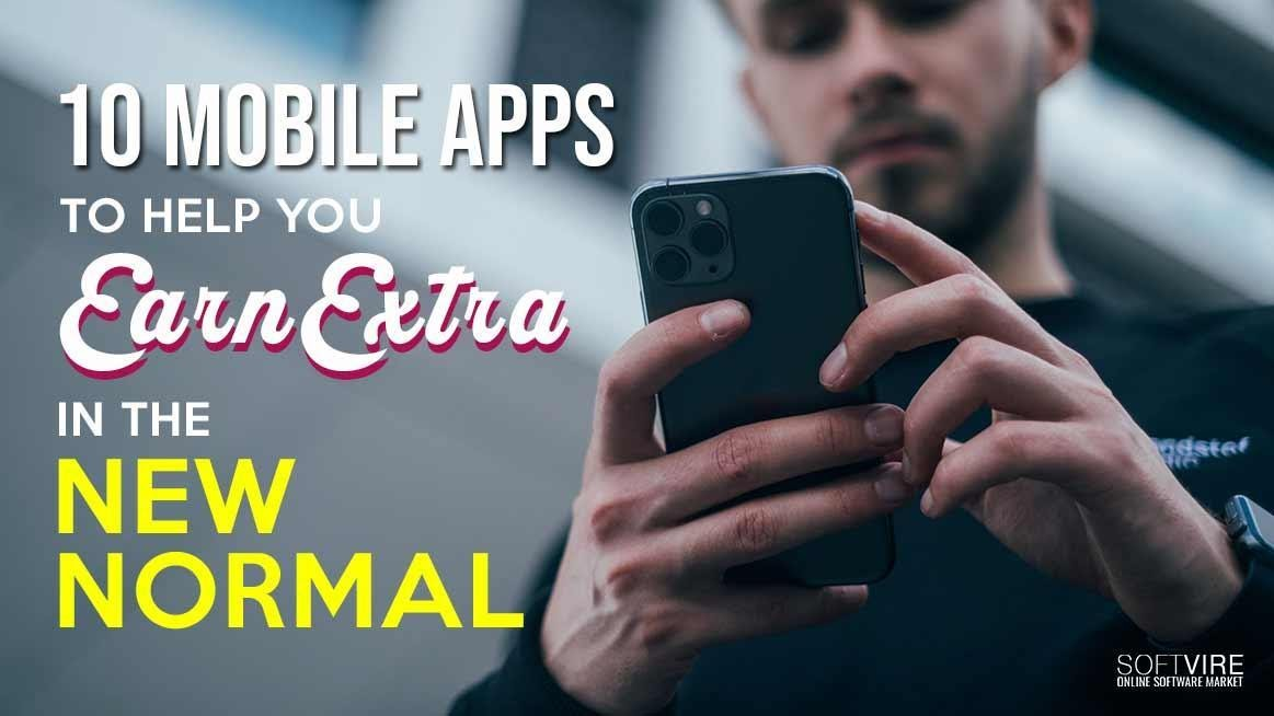 10 Mobile Apps To Help You Earn Extra In The New Normal