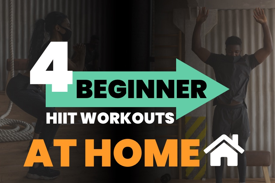 4 of the Best High Intensity Interval Training Workouts for Beginners at Home