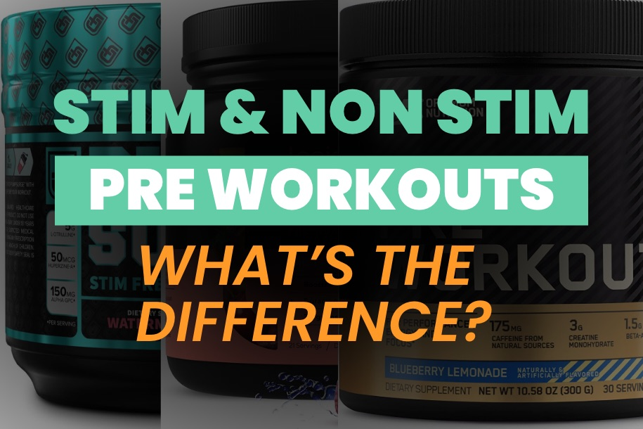 Difference Between Stim and Non Stim Pre Workout