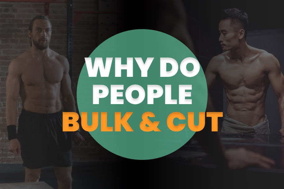 Why Do People Bulk and Cut
