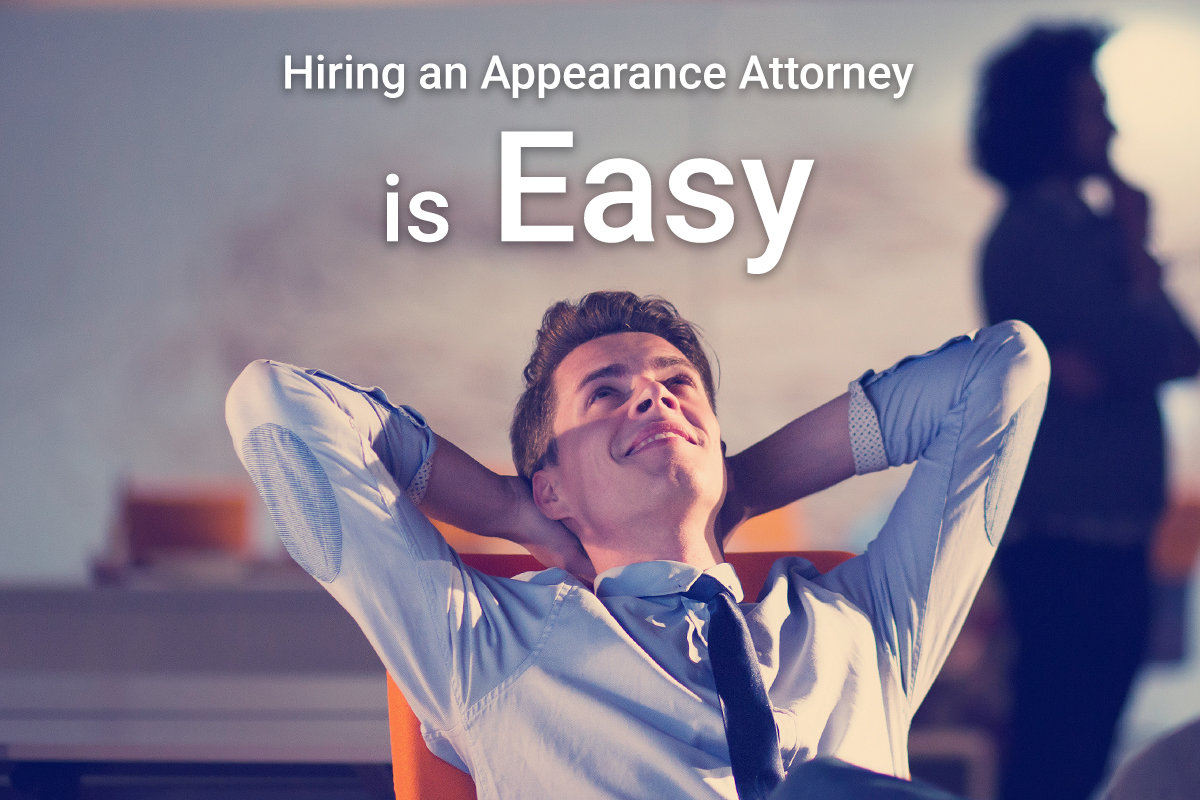 Hiring an Appearance Attorney is Easy Now