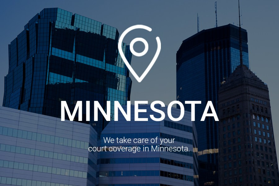 We Take Care of Your Court Coverage in Minnesota