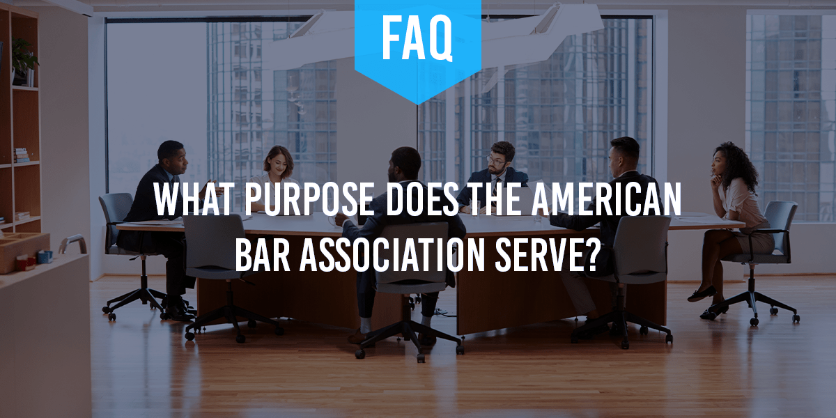 What Purpose Does the American Bar Association Serve?