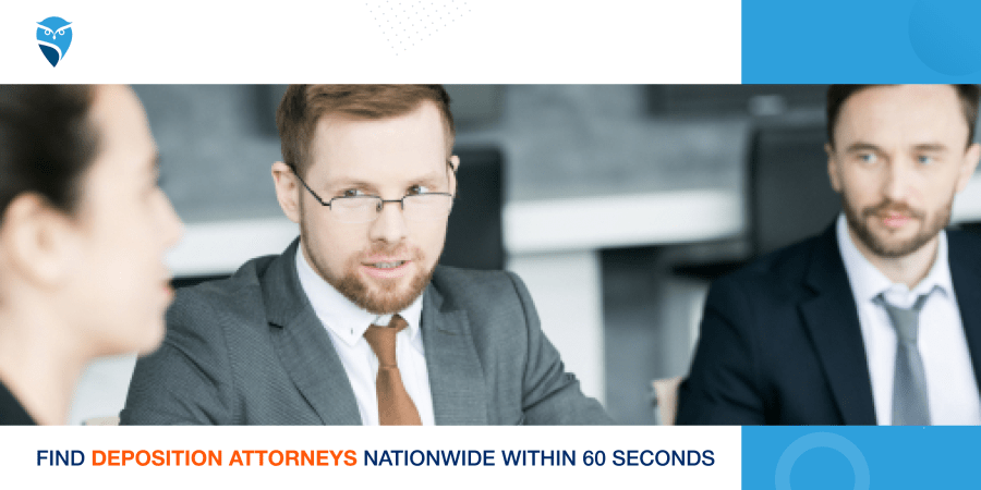 Find Deposition Attorneys Nationwide within 60 Seconds
