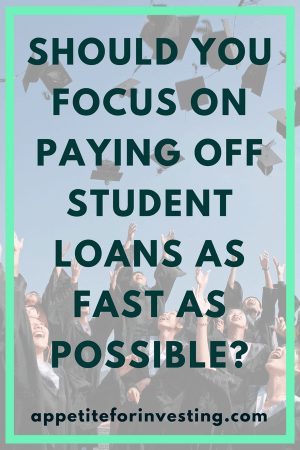 Should You Focus on Paying Off Student Loans as Fast as Possible or Also Invest at the Same Time?
