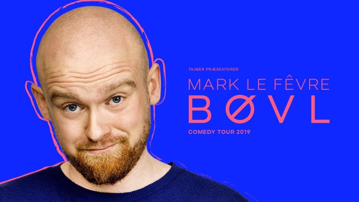 Anmeldelse af 'Bøvl' – Mark Le Fêvre