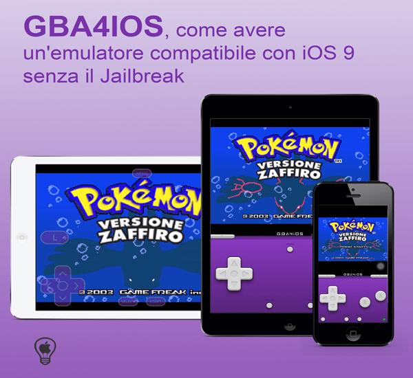 GBA4IOS, come avere un'emulatore compatibile con iOS 9 senza il Jailbreak