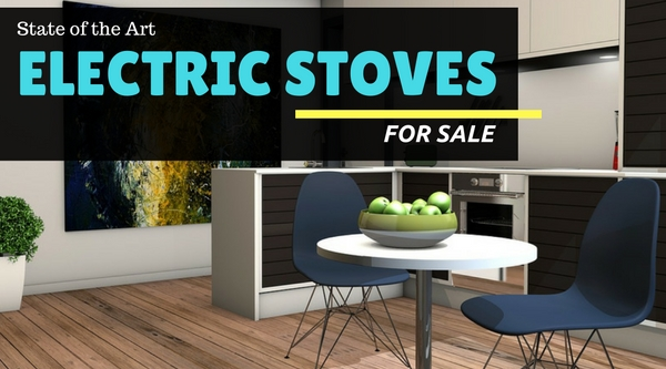 State of the Art Electric Stoves For Sale