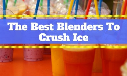 The Best Blenders To Crush Ice