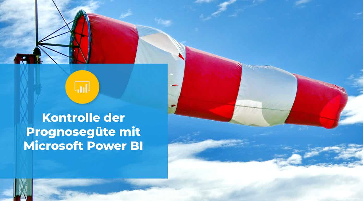 Prognosegüte kontrollieren mit Power BI