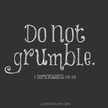 do not grumble