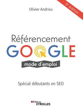 Couverture du livre Référencement Google Mode d'emploi