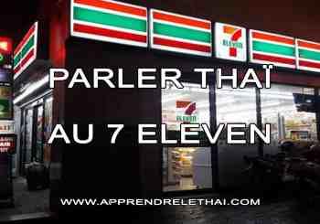 Parler Thaï au 7 Eleven