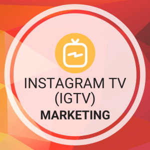 Instagram TV (IGTV) Marketing