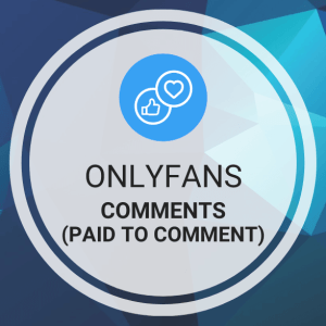 Buy OnlyFans Comments (Paid to Comment)