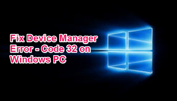 how to fix error 32 on windows