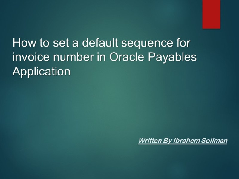 How To Set a Default Sequence For Invoice Number in Oracle Payables     Here we are going to write about How to set a default sequence for invoice  number in oracle payables application Hope you find this post