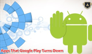 Apps That Google Play Turns Down