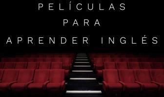 películas para aprender inglés