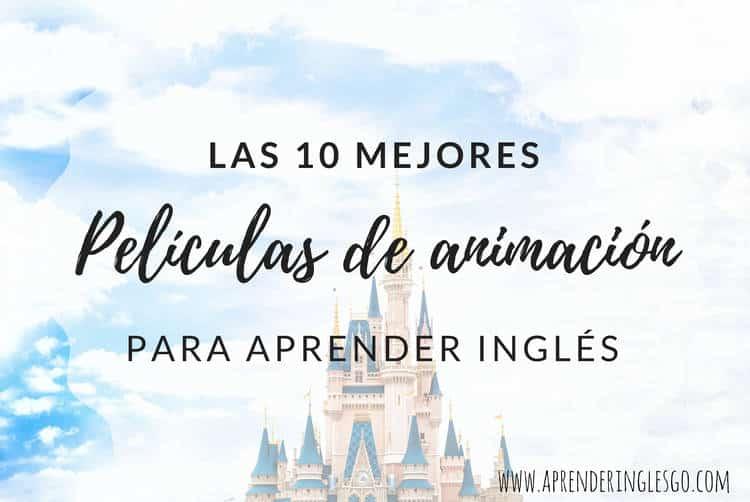 10 mejores películas de animación para aprender inglés